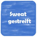 Sweat gestreift